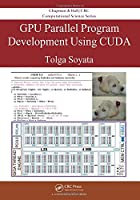 GPU Parallel Program Development Using CUDA Front Cover
