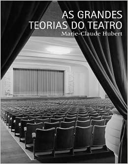 As Grandes Teorias Do Teatro (Em Portuguese do Brasil)