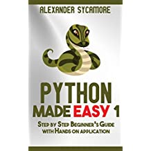 Python: Python Made Easy 1: Hacking: Beginners