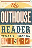 The Outhouse Reader, Roy English and Texas Bix Bender, 1423604687