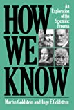 How We Know: An Exploration Of The Scientific Process