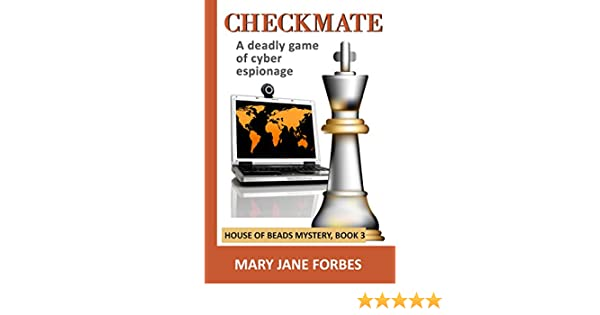 Checkmate: A Deadly Game of Cyber Espionage (House of Beads Mystery Series Book 3)
