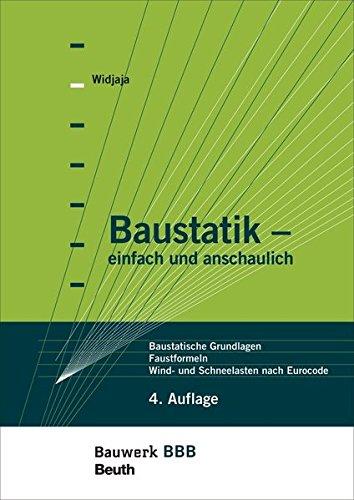 Baustatik - einfach und anschaulich: Baustatische Grundlagen, Faustformeln, Wind- und Schneelasten nach Eurocode Bauwerk-Basis-Bibliothek