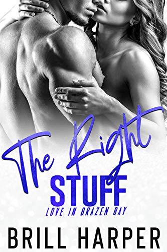 The Right Stuff (Love in Brazen Bay Book 2) by [Harper, Brill]