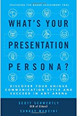 What's Your Presentation Persona? Discover Your Unique Communication Style and Succeed in Any Arena Hardcover