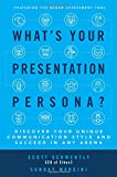 img - for What's Your Presentation Persona? Discover Your Unique Communication Style and Succeed in Any Arena (Business Books) book / textbook / text book