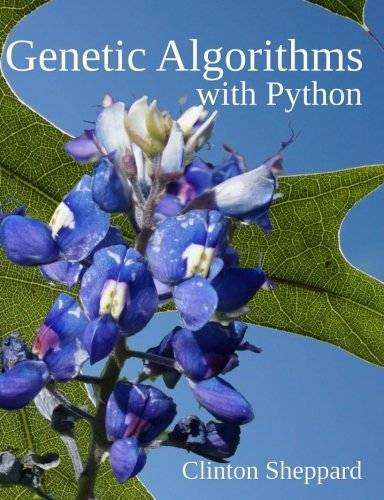 Genetic Algorithms with Python by CreateSpace Independent Publishing Platform