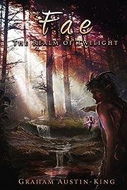 Fae - The Realm of Twilight (The Riven Wyrde Saga Book 2)