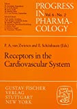 Receptors in the Cardiovascular System (PROGRESS IN PHARMACOLOGY AND CLINICAL PHARMACOLOGY)