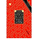 THE COMPLETE BOOK OF RULES: TIME-TESTED SECRETS FOR CAPTURING THE HEART OF MR RIGHT