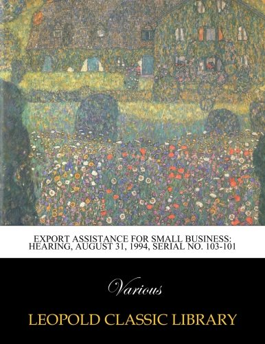 Export assistance for small business: Hearing, August 31, 1994, Serial No. 103-101 PDF