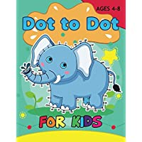 Dot to Dot for Kids Ages 4-8: Animals Connect the Dots Puzzles Book Super Fun