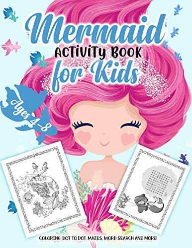 Mermaid Activity Book for Kids Ages 4-8: A Fun Kid Workbook Game For Learning, Coloring, Dot to Dot, Mazes, Word Search and More!