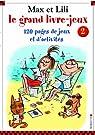Max et Lili : Le grand livre-jeux n° 2 par Saint-Mars