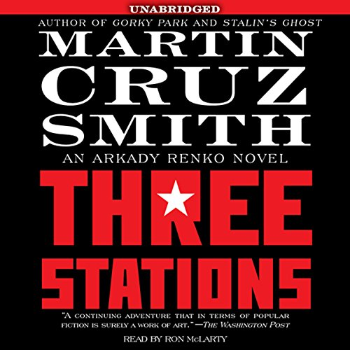 The Three Stations: An Arkady Renko Novel Audiobook [Free Download by Trial] thumbnail