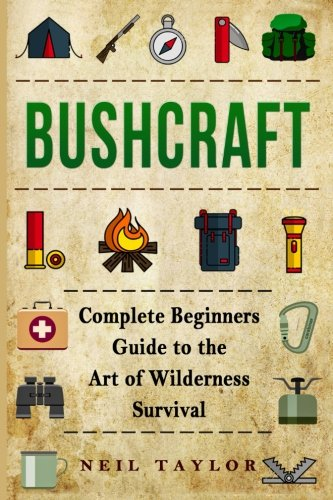 Read Online Bushcraft: Bushcraft Complete  Begginers Guide To The Art Of Wilderness Survival (Trapping,Gathering,Cooking,Camping) pdf