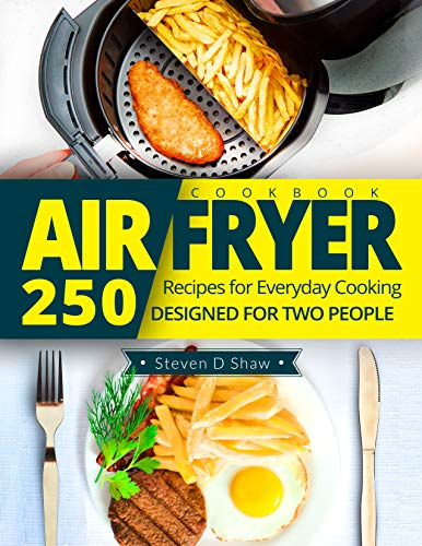 Pdf eBooks Air Fryer Cookbook: 250 Recipes for Everyday Cooking Designed for Two People