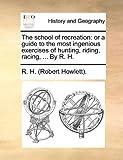 The School of Recreation, R. H. (Robert Howlett)., 1170495044