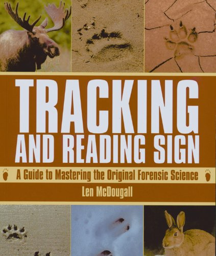 Tracking and Reading Sign: A Guide to Mastering the Original Forensic (Mastering Science Skills Games)