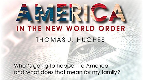 America in the New World Order by [Hughes, Thomas J]