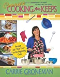 Carrie's Cooking for Keeps, Carrie Groneman, 0991138317