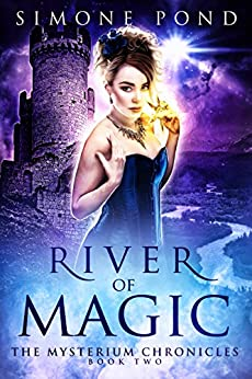 River of Magic (The Mysterium Chronicles Book 2) by [Pond, Simone]