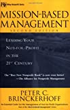 Mission-Based Management: Leading Your Not-for-Profit In the 21st Century, Second Edition