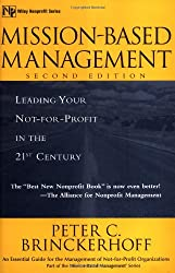Mission-Based Management: Leading Your Not-For-Profit in the 21st Century (Wiley Nonprofit Law, Finance and Management Series)