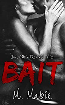 Bait (The Wake Series Book 1) by [Mabie, M.]