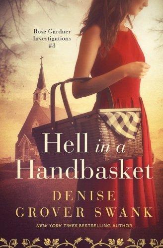 Hell in a Handbasket: Rose Gardner Investigations #3 (Volume 3)