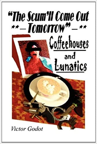 Book The Scum'll Come Out Tomorrow - A Tale of Coffeehouses and Lunatics