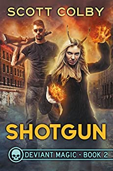 Shotgun (Deviant Magic Book 2) by [Colby, Scott]