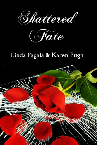 Book: Shattered Fate (Kismet Collection Book 1) by Linda Fagala & Karen Pugh