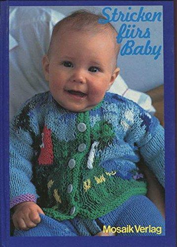 Stricken fürs Baby. Ein Strickbuch fürs Warten auf das Baby.