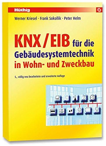 KNX/EIB für die Gebäudesystemtechnik in Wohn- und Zweckbau