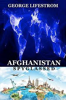 Afghanistan Spyglassed (The Spyglass Series Book 1)