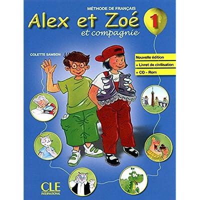 Alex et Zoe et Compagnie - Nouvelle Edition: Livre de l'Eleve + Livret De Civilisation + CD-Rom 1 (French Edition)