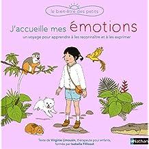 J'accueille mes émotions: Un voyage pour apprendre à les reconnaître et à les exprimer