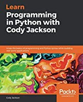 Learn Programming in Python with Cody Jackson Front Cover