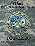 US Army Physical Readiness Training TC 3-22. 20, U. S. Army, 0981620647