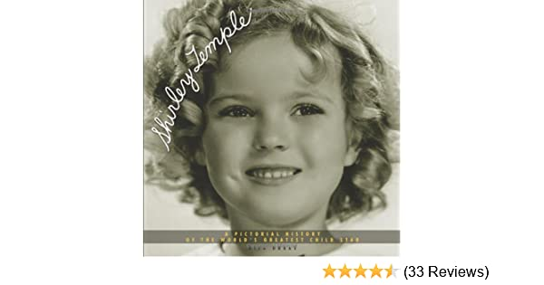 Shirley Temple: A Pictorial History of the World's Greatest Child