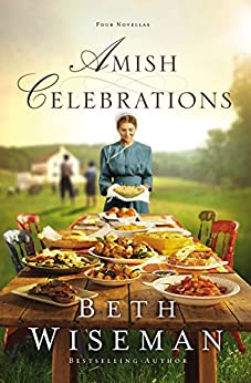 Amish Celebrations: Four Novellas by [Wiseman, Beth]