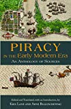 Piracy in the Early Modern Era: An Anthology of