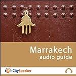 Marrakech (Audio Guide CitySpeaker)   Marlène Duroux,Olivier Maisonneuve
