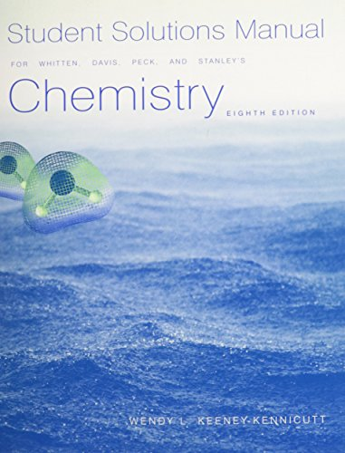 Student Solutions Manual for Whitten/Davis/Peck/Stanley's Chemistry, 8th