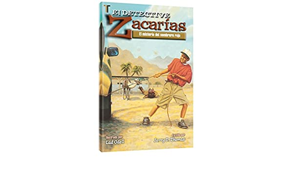 El Detective Zacarias: El Misterio del Sombrero Rojo=Detective Zach: Spanish (Spanish Edition): Jerry D. Thomas - Lad Odell, Lad Odell: 9781588024152: ...