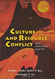 img - for Culture and Resource Conflict: Why Meanings Matter book / textbook / text book