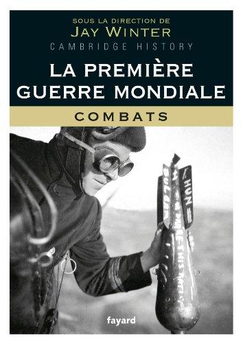 La Première Guerre mondiale - tome 1: Combats (Divers Histoire) (French Edition)
