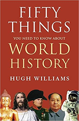 fifty things you need to know about british history williams hugh