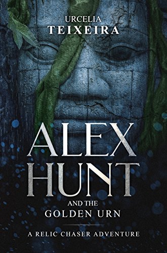 Golden Urn - ALEX HUNT and The Golden Urn: An Archaeological Adventure Thriller (ALEX HUNT Action Adventure Thriller series Book 2)
